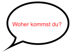 Speech Bubble: Woher kommst du?